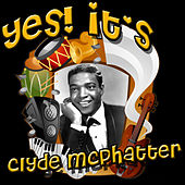 Yes! It's Clyde McPhatter von Clyde McPhatter