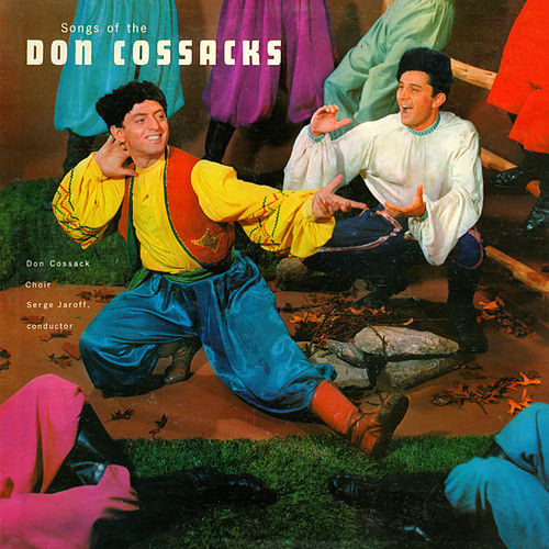 Songs Of The Don Cossacks by Don Cossack Choir