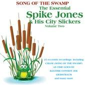 The Essential Spike Jones & His City Slickers, Vol 2 by Spike Jones And His City Slickers