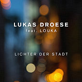 Lichter der Stadt (feat. Louka) de Lukas Droese