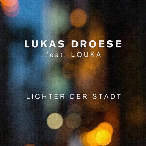 Lichter der Stadt (feat. Louka) von Lukas Droese
