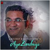 Aye Zindagi - Single by Abhijeet