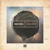 Years Later - EP by Froggy Roxwell