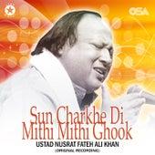 Sun Charkhe Di Mithi Mithi Ghook de Nusrat Fateh Ali Khan
