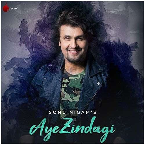 Aye Zindagi - Single by Sonu Nigam