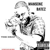The Drop by Mansone Batez