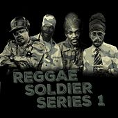 Reggae Soldier Series 1 by Various Artists