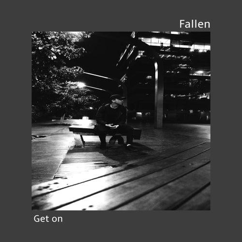 Get on by Fallen