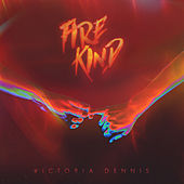 Fire Kind by Victoria Dennis