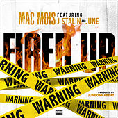 Fired Up (feat. J. Stalin & June) by Mac Mois