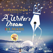 Bobby Treasure Presents A Writer's Dream - Irie Moods (Extended Version) von Various Artists