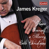 Have Yourself a Merry Cello Christmas by James Kreger