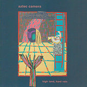 High Land, Hard Rain (Expanded) de Aztec Camera