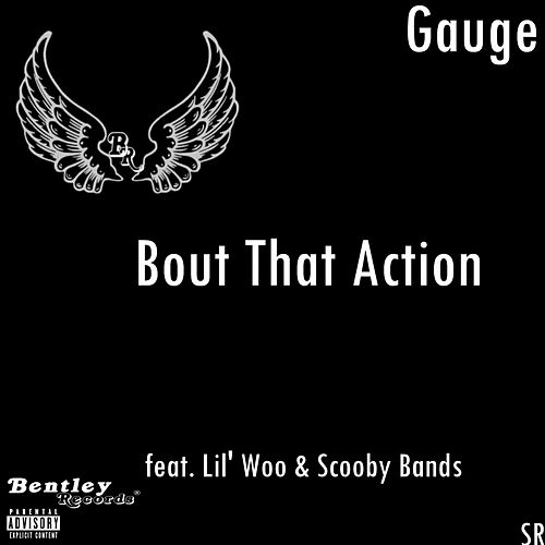 Bout That Action by Gauge