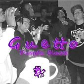 Guetto by Purple Blood