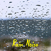 Rain Noise by Various Artists