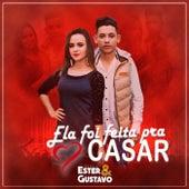 Ela Foi Feita pra Casar by Ester e Gustavo