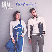 On s'est manqué (feat. Eva Guess) - Single de Ridsa