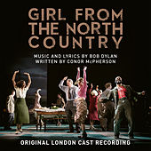 Girl from the North Country (Original London Cast Recording) by Various Artists