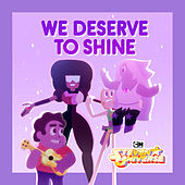 We Deserve to Shine by Steven Universe