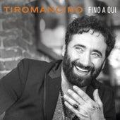 Fino a qui by Tiromancino