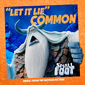 Let It Lie (From Smallfoot: Original Motion Picture Soundtrack) by Common