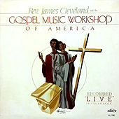 Live In Atlanta, GA by Rev. James Cleveland and The Gospel Music Worshop of America