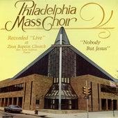 Nobody But Jesus by Philadelphia Mass Choir