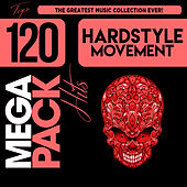 Hardstyle Movement: Top 120 Mega Pack Hits van Various Artists
