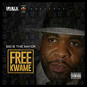 Free Kwame de Big B THE MAYOR