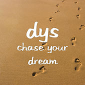 Chase Your Dream by DYS