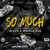 So Much (feat. Jeaux & Mistah F.A.B) by Young Mezzy