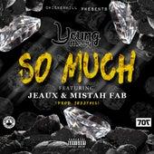 So Much (feat. Jeaux & Mistah F.A.B) von Young Mezzy