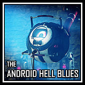 The Android Hell Blues by Harry Callaghan