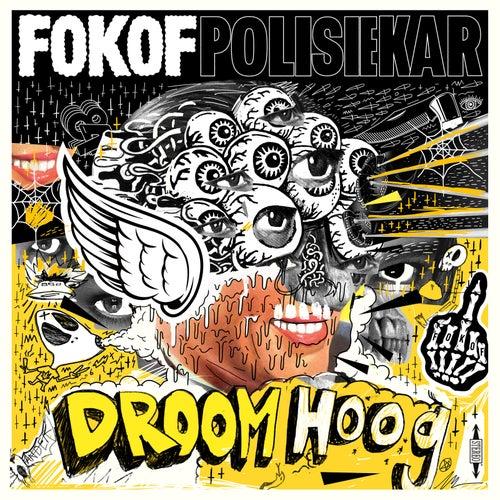 Droom Hoog by Fokofpolisiekar
