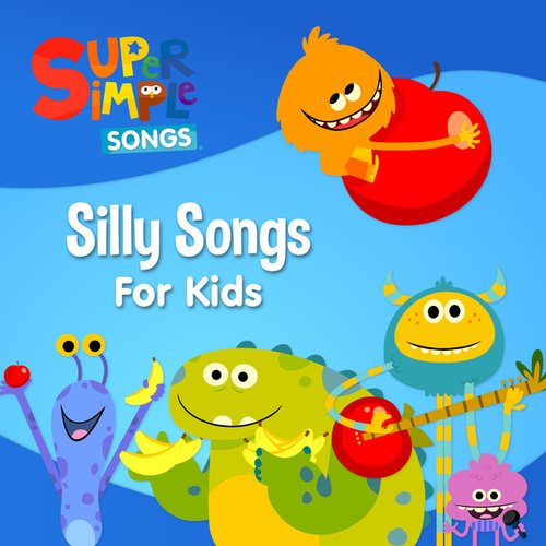 Silly Songs for Kids by Super Simple Songs