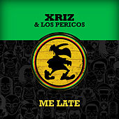 Me Late (Remix) de Xriz