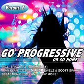 Go Progressive or Go Home, Vol. 2 by Various Artists