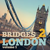 Bridges to London, Vol. 1 - Selection of Dance Music de Various Artists