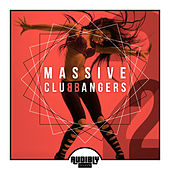 Massive Club Bangers, Vol. 2 by Various Artists