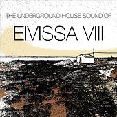 The Underground House Sound of Eivissa, Vol. 8 von Various Artists