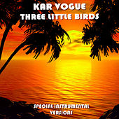 Three Little Birds (Extended Instrumental Versions [Tribute To Maroon 5]) by Kar Vogue