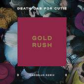 Gold Rush (Daedelus Remix) by Death Cab For Cutie