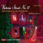 Victoria Street No. 17 - Das Geheimnis der Schildkröte (Lesung) von Janet Foxley
