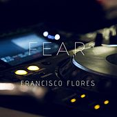 Fear by Francisco Flores