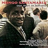 Our Man In Havana! (Remastered) by Mongo Santamaria