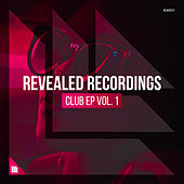Revealed Recordings presents Club EP Vol. 1 by Various Artists