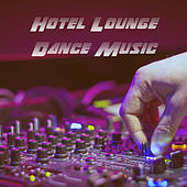 Hotel Lounge Dance Music by Various Artists