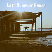 Late Summer House by Various Artists