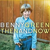 Then and Now by Benny Green
